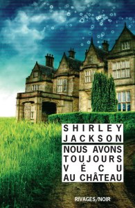 Nous-avons-toujours-vecu-chateau-Shirley-Jackson